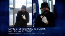 Case 3: Identity Sought - Mt Roskill BNZ, Auckland CCTV