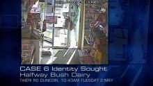 Case 6: Identity Sought - Halfway Bush Dairy, Dunedin