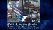 Case 4: ID Sought - Brown Street Food Centre Agg Rob, Invercargill